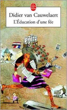 Amazon.fr - L'Education d'une fée - Didier Van Cauwelaert - Livres