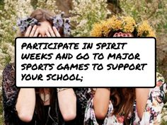 #Participate in spirit weeks and go to major sports games to support your school;