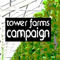 Tower Farms Campaign