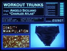 A pair of workout trunks, once belonging to Angelo Siciliano, that developed mass-altering qualities.