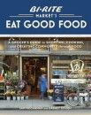 Mother's Day Gift Guide | Bi-Rite Market's Eat Good Food by Sam Mogannam and Dabney Gough