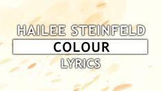 Hailee Steinfeld - Colour (Lyrics) feat. MNEK