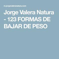 Jorge Valera Natura - 123 FORMAS DE BAJAR DE PESO