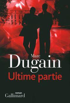 Ultime partie : roman / Marc Dugain