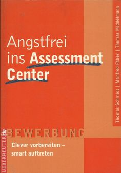 Angstfrei ins Assessment Center - Clever vorbereiten - Smart auftreten Bewerbung Angst, Movies, Movie Posters, Career, Education, Life, Film Poster, Films, Popcorn Posters