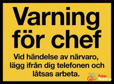 Varning för chefen... Funny Facts, Funny Jokes, Cool Words, Wise Words, Swedish Quotes, Bad Humor, Proverbs Quotes, Lol, Have A Laugh