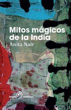 Mitos mágicos de la India, Anita Nair