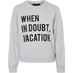 When In Doubt, Vacation Sweat By Kendall + Kylie at Topshop ($68) via Polyvore