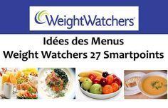Idées des menus Weight Watchers 27 Smartpoints , Voici une sélection d'une semaine contenant des repas complets et simples à préparer.