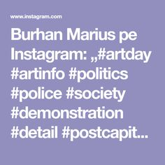 "Burhan Marius pe Instagram: ""#artday #artinfo #politics #police #society #demonstration #detail #postcapitalism #onlinegallery #onlineshop #colector #newmedia …"" Police, Law Enforcement"
