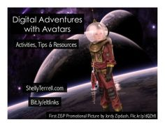 Digital Adventures with Avatars! Tips & Resources for Teachers by Shelly Terrell via slideshare