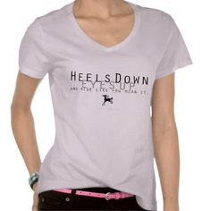 Heels Down, Eyes Up, and Ride like you Mean it! Perfect T-shirt for the horse lover equestrian! #horses #equine #ponies