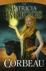 Patricia Briggs - Corbeau ; intégrale : Découvrir, lire et acheter en ligne sur le site de la librairie Le Chat Pitre