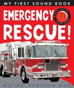 Emergency Rescue! Presents basic information about emergency vehicles in a book with an attached sound module.