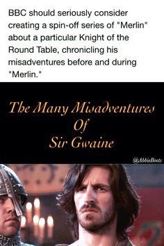 The Many Misadventures of Sir Gwaine - I need this to happen!!
