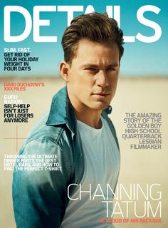 Channing graced the February 2010 cover of Details. Source: Details