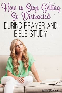 Great tips for anyone who regularly gets distracted during prayer and Bible stud. - Bible study for moms - Quotes
