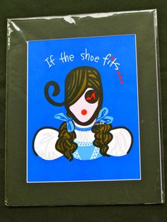 If The Shoe Fits 11x14 matted print by DoodleDivas on Etsy, $50.00