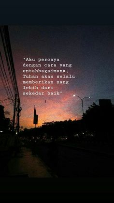 Image in 😌Quotes📖 collection by Dán 💀 on We Heart It – Unique Wallpaper Quotes Quotes Rindu, Tumblr Quotes, Words Quotes, Life Quotes, Sayings, Muslim Quotes, Islamic Quotes, Cinta Quotes, Most Popular Quotes