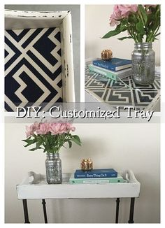 An Easy DIY To Dress Up Your Home: Customized Tray Project