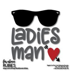 Ladies Man Sunglasses Heart Boy Valentine's Day SVG, EPS, dxf, png, jpg digital cut file for Silhouette or Cricut #boyvalentine #valentineSVG #ladiesman #faraboverubies