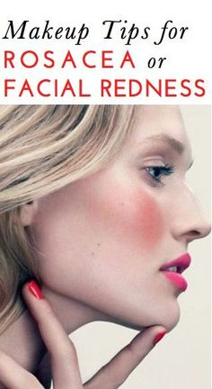Expert makeup tips for women with rosacea or facial redness (types of makeup and application tricks). No rosacea, but my face is often red after applying treatments. Makeup Trends, Makeup Tips, Beauty Makeup, Hair Makeup, Hair Beauty, Makeup Lipstick, Makeup Ideas, Eye Makeup, Rosacea Makeup