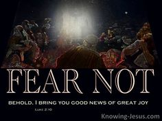 """But the angel said to them, """"Do not be afraid; for behold, I bring you good news of great joy which will be for all the people; Verses About Joy, Strange Things Are Happening, Christmas Scripture, Luke 2, I Have Spoken, Rejoice And Be Glad, 1 Thessalonians, The Son Of Man, The Brethren"""