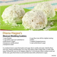 """Diana hagee""""s mexican wedding cookies Mexican Wedding Cake Cookies, Mexican Cookies, Swedish Cookies, Mexican Food Recipes, Cookie Recipes, Dessert Recipes, Yummy Recipes, Recipies, Dessert Ideas"""