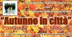 4° EDIZIONE AUTUNNO IN CITTA' – SPAZIO 61 – CAGLIARI – 12-27 OTTOBRE e 9-24 NOVEMBRE 2013