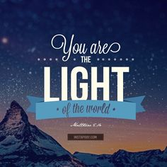 You are the light of the world matthew light of the world on pinterest