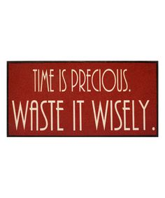 'Time Is Precious' Wall Sign | zulily