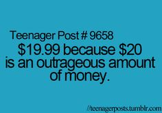 .... :| I hate the whole 99 cent thing! Why can't it make everyone's life better by making it 20! EVERYONE HATES PENNIES!