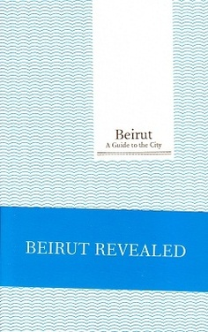 Beirut, A Guide to the City: Beirut Revealed by Carole Corm. A must for every Beirut lover - and a great inspiration for everybody else!  $25.00