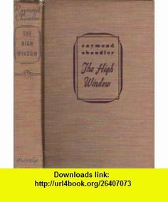 The High Window Raymond Chandler ,   ,  , ASIN: B0007DX11A , tutorials , pdf , ebook , torrent , downloads , rapidshare , filesonic , hotfile , megaupload , fileserve