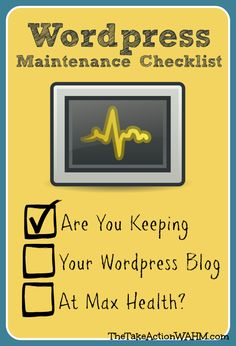 WordPress Blog Maintenance Checklist: 5 Essential Tasks You MUST Stay On Top Of | The Take Action WAHM