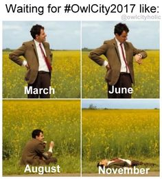 Yep... we have one more month THEN OWL CITY WILL RETURN!!!!!!!!!!!