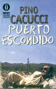 Puerto Escondido, Pino Cacucci