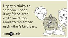Super Ideas For Funny Happy Birthday Ecards Friends Girls Best Happy Birthday Quotes, Happy Birthday Best Friend, Happy Birthday For Him, Funny Happy Birthday Wishes, Birthday Quotes For Him, Funny Birthday Cards, Birthday Greetings, Birthday Memes, Birthday Nails