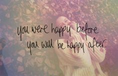 Happiness, Moving On, Letting Go, Encouraging Quotes