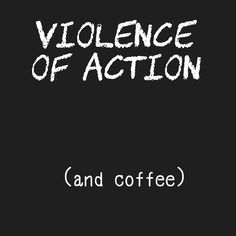 Violence of action. Act with convincing and unwavering purpose. Purpose, Acting, Ads, Motivation, Coffee, Fitness, Coffee Cafe, Gymnastics, Kaffee
