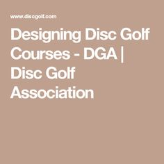 Designing Disc Golf Courses - DGA | Disc Golf Association