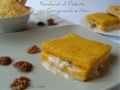 Sandwich di polenta con gorgonzola e noci : sfizioso antipasto o piatto unico? Scegliete voi, sarà comunque una ricetta vincente!