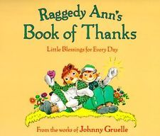 USED (VG) Raggedy Ann's Book of Thanks: Little Blessings for Every Day by Johnny