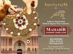 *MAHABIR DANWAR JEWELLERS(kolkata)*  Favourite jeweller of Kolkata Invites you at *JAS Jewellery Show*  *20th-23rd Aug,at JECC *Sitapura,jaipur* Showcasing exclusive award winning  *Bridal jewellery collection* in Gold & Diamond.