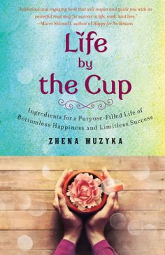 Life by the Cup, by Zhena Muzyka