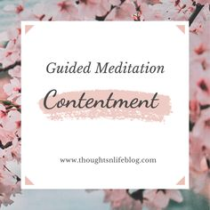 Guided Meditation on Contentment Meditation Practices, Guided Meditation, Mindfulness, Place Card Holders, Positivity, Contentment, Thoughts, Board, Mental Health