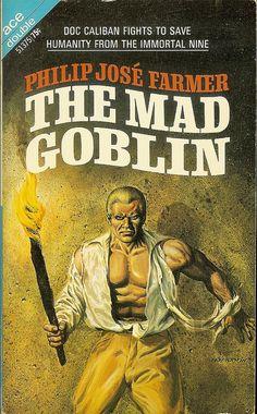 Philip Jose Farmer - The Mad Goblin - Ace Double 51375 - cover artist Gray Morrow Ace Books, Sci Fi Books, Cool Books, Pulp Fiction Book, Science Fiction Series, In The Year 2525, Philip Jose Farmer, Cover Pics, Cover Art