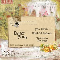 Sincerely, Courage - Print by Kelly Rae Roberts Kelly Rae Roberts, Embrace The Chaos, Art Journal Inspiration, Creative Inspiration, Journal Ideas, Note To Self, Mixed Media Art, Inspire Me, Making Ideas