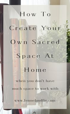 Creating your own DIY sacred space at home on a budget. Create a place for mediation, prayer, and silent reflection to connect to your higher self.