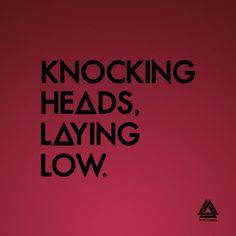 Knocking heads, laying low. Bastille. Fake it.